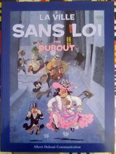 """La Ville sans Loi par DUBOUT - 2010 """"Albert Dubout Communication"""""""