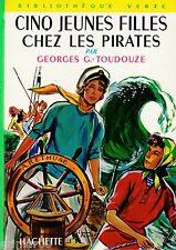Cinq jeunes filles chez les pirates / G.G. TOUDOUZE / Bibliothèque Verte / n° 41