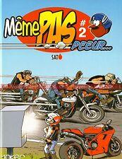 """""""Même pas Peur"""" Tome 2 ! BD MOTO pour Motard(e) ! par SATO 2008"""