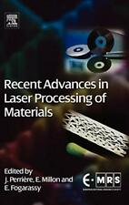 Recent Advances in Laser Processing of Material, Perriere, Millon, Fogarassy-,