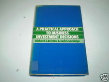 A Practical Approach to Business Investment Decisions by R. J. Briston ~K17