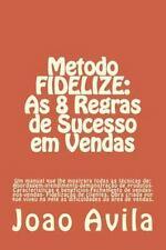 Metodo Fidelize - As 8 Regras de Sucesso Em Vendas : Um Manual Que Lhe...