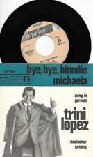 TRINI LOPEZ Bye Bye Blondie/ Michaela 1963 or. HOLLAND single SUNG in GERMAN!