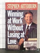Winning at Work Without Losing at Love   by Stephen Arterburn   1995 HC 2022