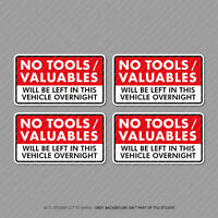 4 x No Tools Valuables Left In This Vehicle Overnight Stickers Van HGV - SKU5130