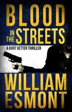 The Reluctant Hero Ser.: Blood in the Streets : A Kurt Vetter International..