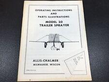 Original OEM Allis Chalmers Model 20 Trailer Sprayer Operators Manual # TM-340