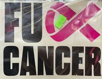 CUSTOM DIGITAL PRINT F#CK CANCER STICKER/QUALITY OUTDOOR VINYL/ECO SOLVENT INK