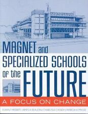 Magnet and Specialized Schools of the Future: A Focus on Change-ExLibrary