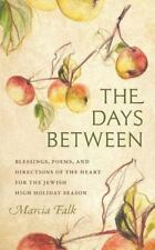 The Days Between: Blessings, Poems, and Directions of the Heart for the Jewish