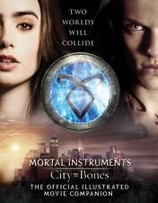 City of Bones: The Official Illustrated Movie Companion (The Mortal Instruments)
