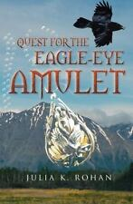 Quest for the Eagle-Eye Amulet by Julia K. Rohan (2014, Hardcover)