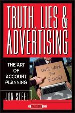 Truth, Lies, and Advertising: The Art of Account Planning Hard Cover Very Good