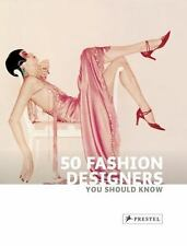 50 Fashion Designers You Should Know (50 You Should Know)