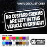 NO CUSTARD CREAMS ARE LEFT IN THIS VEHICLE OVERNIGHT - VINYL DECAL STICKER