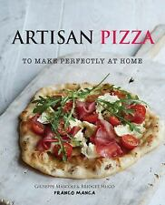 Artisan Pizza : To Make Perfectly at Home by Giuseppe Mascoli and Bridget...