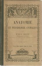 ANATOMIE ET PHYSIOLOGIE ANIMALES - PAUL BERT 1885
