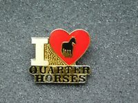 VINTAGE METAL PIN    I LOVE QUARTER HORSES