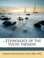 NEW ...Ethnology of the Yuchi Indians by Frank Gouldsmith Speck
