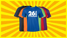 26th Birthday T Shirt Happy Birthday T-Shirt Funny 26 Years Old Tee 7 COLORS