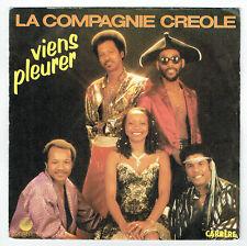 """La COMPAGNIE CREOLE Vinyle 45T 7"""" VIENS PLEURER - MI-YO -CARRERE 13517 F Redui"""