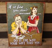 DO THE WAY UR WIFE TOLD YOU Funny Sign Tin Vintage Garage Bar Decor Old Rustic