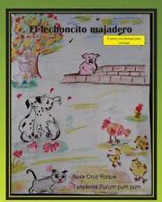 El Lechoncito Majadero : Cuento de Literatura Infantil by Nora Cruz (2015,...