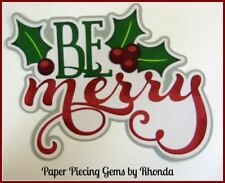 Be Merry Christmas title paper piecing for Premade Scrapbook Pages by Rhonda