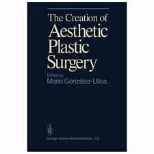 The Creation of Aesthetic Plastic Surgery (1985, Paperback)
