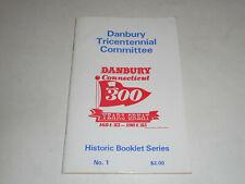 Danbury,CT 300 Years Great 1684/85-1984/85 Historic Booklet by Truman Warner