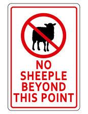 No Sheeple Sign Durable Aluminum Hi Gloss Never Rust Hi Quality Sign Ns 006001