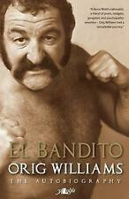 NEW El Bandito: The Autobiography (Merchant of Violence) by Orig Williams