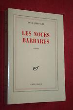 LES NOCES BARBARES par YANN QUEFFELEC éd. GALLIMARD 1985