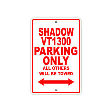 HONDA SHADOW VT1300 Parking Only Towed Motorcycle Bike Chopper Aluminum Sign