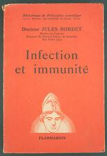 DR BORDET - INFECTION ET IMMUNITÉ - 1947 FLAMMARION - MICROBES SERUMS MEDECINE