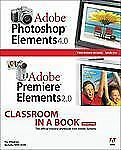 Adobe Photoshop Elements 4.0 and Premiere Elements 2.0 Classroom in a Book