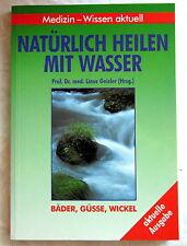 NATÜRLICH HEILEN MIT WASSER - Prof. Dr. med. Linus Geisler (Hrsg)
