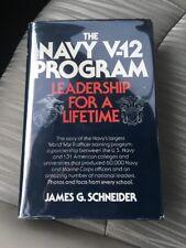 NAVY V-12 PROGRAM: LEADERSHIP FOR A LIFETIME By James G Schneider - NEW