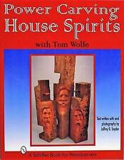 NEW Power Carving House Spirits with Tom Wolfe by Tom Wolfe