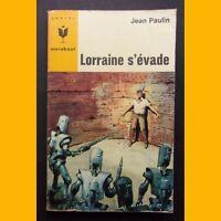 Marabout Junior N°302 LORRAINE S'ÉVADE Jean Paulin 1965