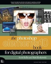 The Photoshop Elements 10 Book for Digital Photographers (Voices That Matter) by