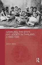 Routledge Studies in the Modern History of Asia: Gambling, State and Society...
