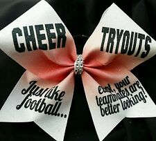 Cheer Bow Cheer Tryouts like football except your teammates are better looking