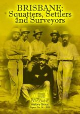 BRISBANE: Squatters, Settlers & Surveyors - Brisbane History Group Papers No. 16