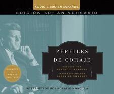 Perfiles de Coraje (Profiles In Courage) by Kennedy, John F.