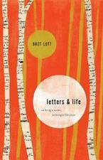 Letters and Life : On Being a Writer, on Being a Christian by Bret Lott...