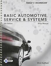 Shop Manual for Hadfield's Today's Technician: Basic Automotive Service and S…