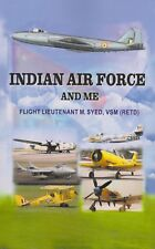 Indian Air Force and Me (Mechanic and Armorer BAC Canberra, 1965 and 1971 Wars)