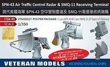 VETERAN 1/350 VTM-35027 SPN-43 AIR TRAFFIC CONTORL RADAR & SMQ-11 RECEIVING