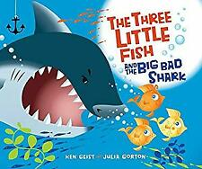 The Three Little Fish and the Big Bad Shark by Geist, Ken